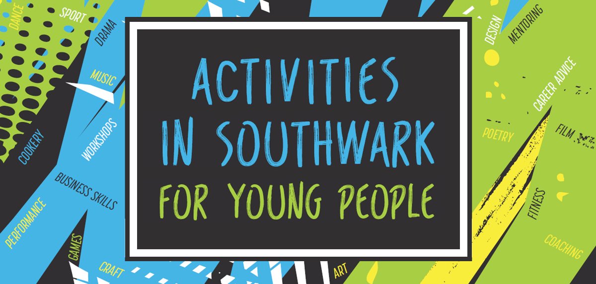 Activities in Southwark for Young People