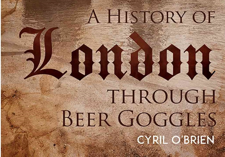 article thumb - A History of London Through Beer Goggles by Cyril O'Brien