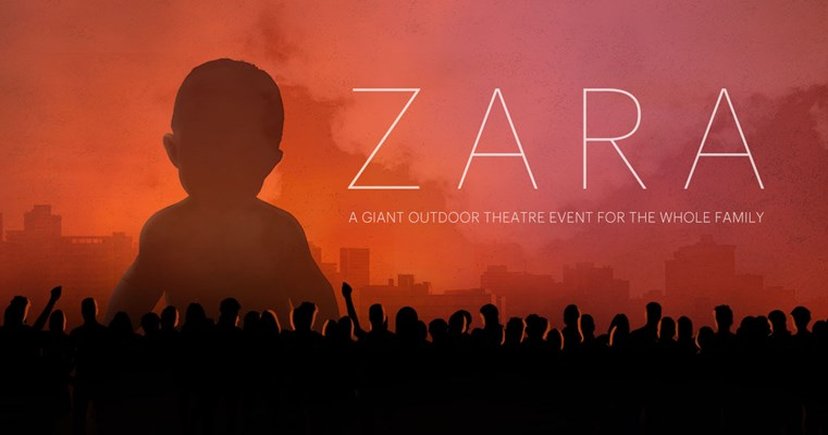 ZARA: a giant outdoor theatre event for the whole family